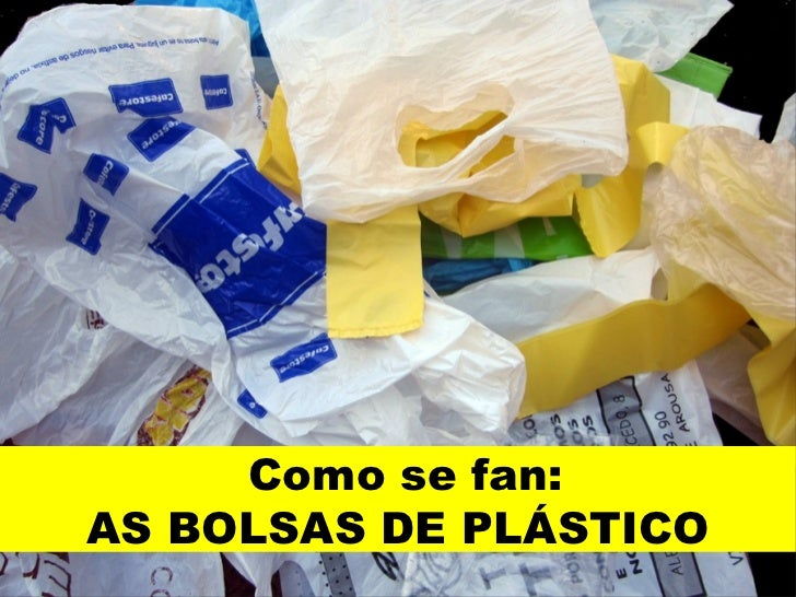 Como se fan:AS BOLSAS DE PLÁSTICO