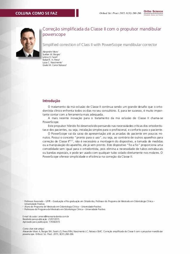 260 Como citar este artigo: Alexandre Moro A, Borges SW, Farah LO, Perez RRH, Nascimento LC, Nolasco GMC. Correção simplif...