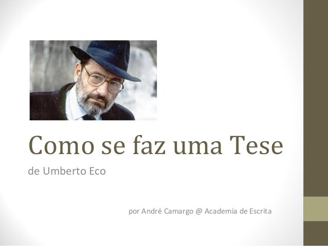 Como se faz uma Tese  de Umberto Eco  por André Camargo @ Academia de Escrita