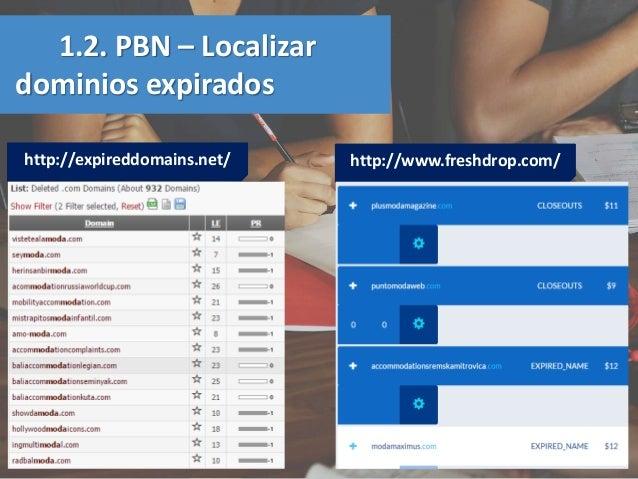 http://expireddomains.net/ 1.2. PBN – Localizar dominios expirados http://www.freshdrop.com/