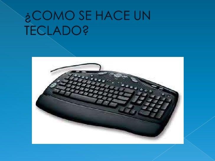 En informática un teclado es un periférico deentrada o dispositivo, en parte inspirado en elteclado de las máquinas de esc...