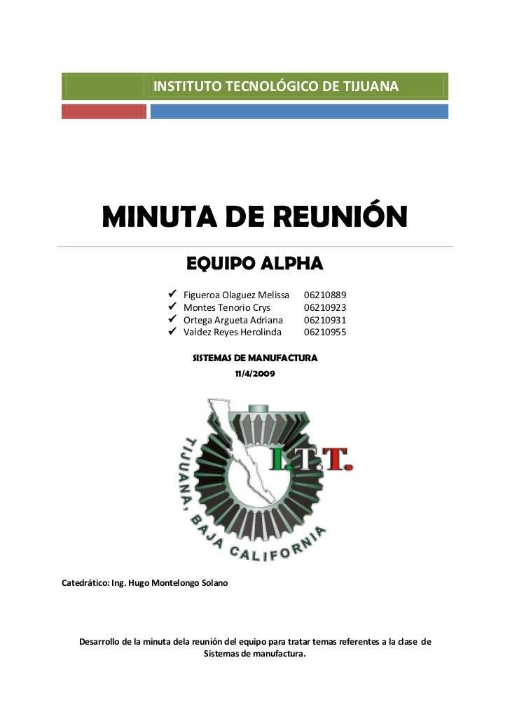 INSTITUTO TECNOLÓGICO DE TIJUANA              MINUTA DE REUNIÓN                                EQUIPO ALPHA               ...