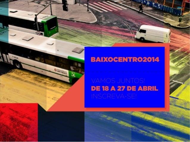 Como se inscrever no Festival BaixoCentro 2014
