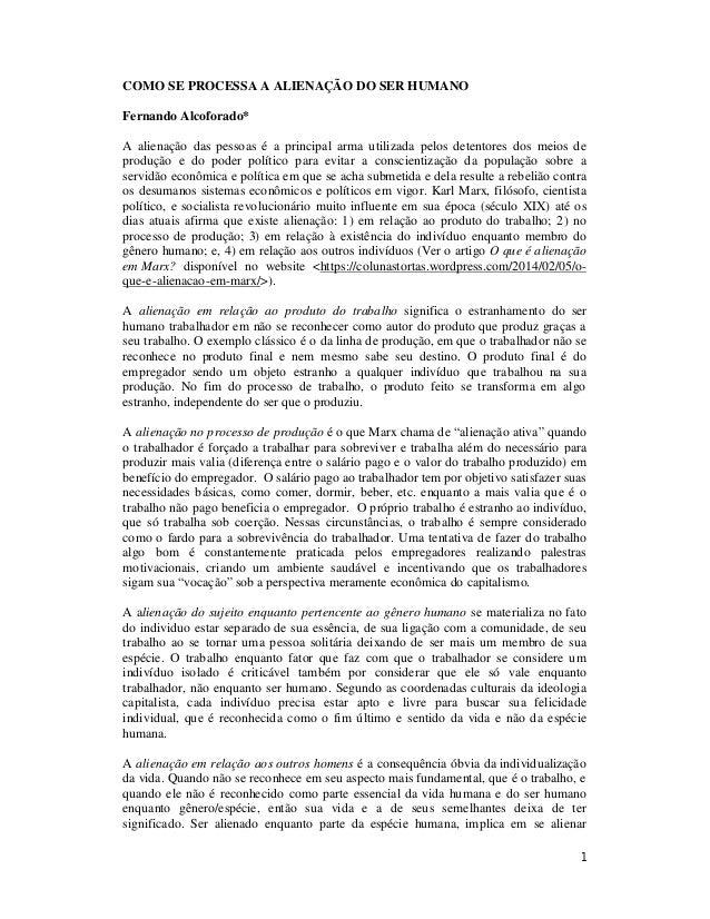 1 COMO SE PROCESSA A ALIENAÇÃO DO SER HUMANO Fernando Alcoforado* A alienação das pessoas é a principal arma utilizada pel...