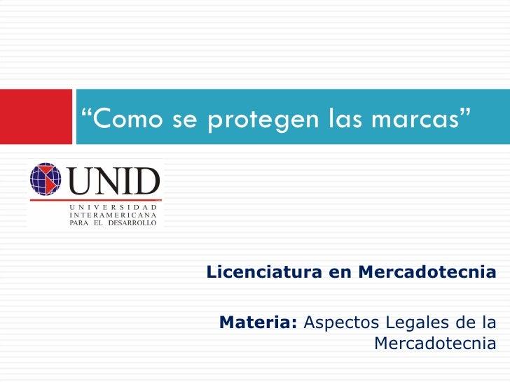 """<ul><li>Licenciatura en Mercadotecnia </li></ul><ul><li>Materia:  Aspectos Legales de la Mercadotecnia </li></ul>"""" Como se..."""