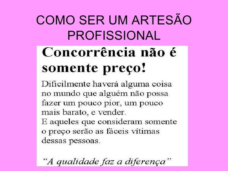 COMO SER UM ARTESÃO PROFISSIONAL