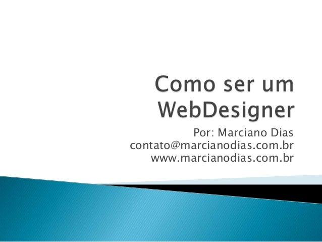 Por: Marciano Diascontato@marcianodias.com.br   www.marcianodias.com.br