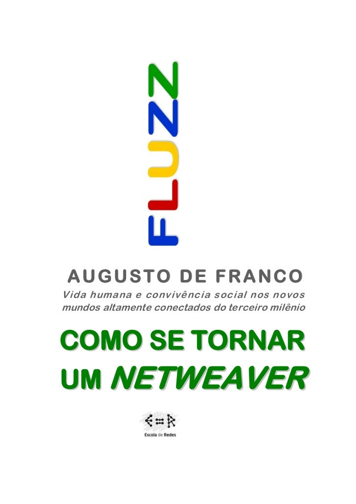 AUGUSTO DE FRANCOVida humana e convivência social nos novosmundos altamente conectados do terceiro milênioCOMO SE TORNARUM...