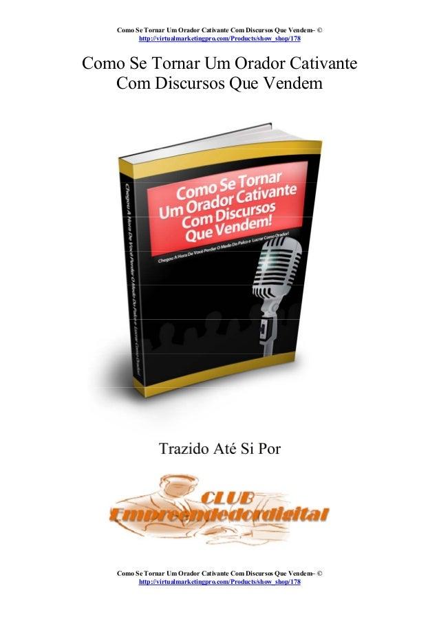 Como Se Tornar Um Orador Cativante Com Discursos Que Vendem– © http://virtualmarketingpro.com/Products/show_shop/178 Como ...