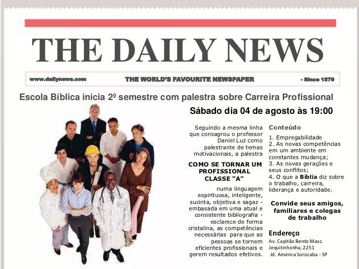 THE DAILY NEWS  www.dailynews.com     THE WORLD'S FAVOURITE NEWSPAPER                              - Since 1879Escola Bíbl...
