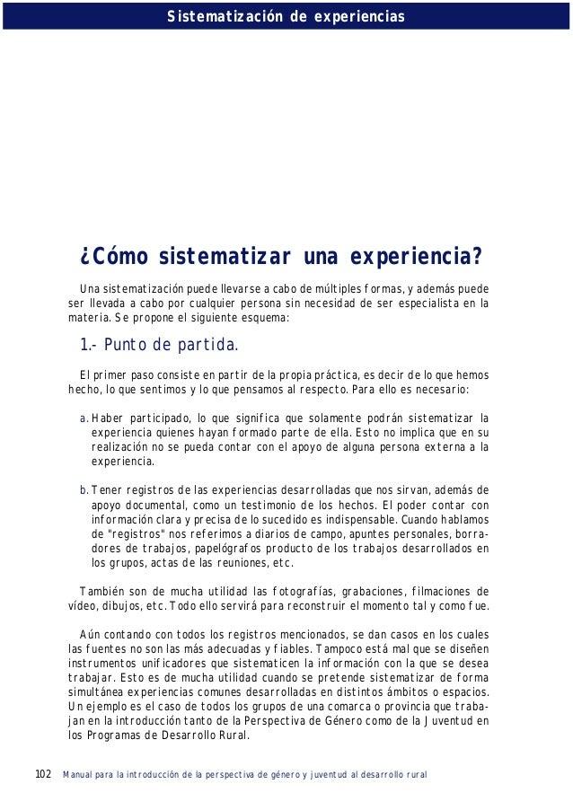 102 Manual para la introducción de la perspectiva de género y juventud al desarrollo rural Sistematización de experiencias...