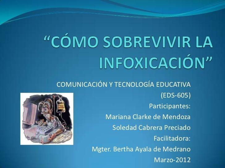 COMUNICACIÓN Y TECNOLOGÍA EDUCATIVA                              (EDS-605)                          Participantes:        ...