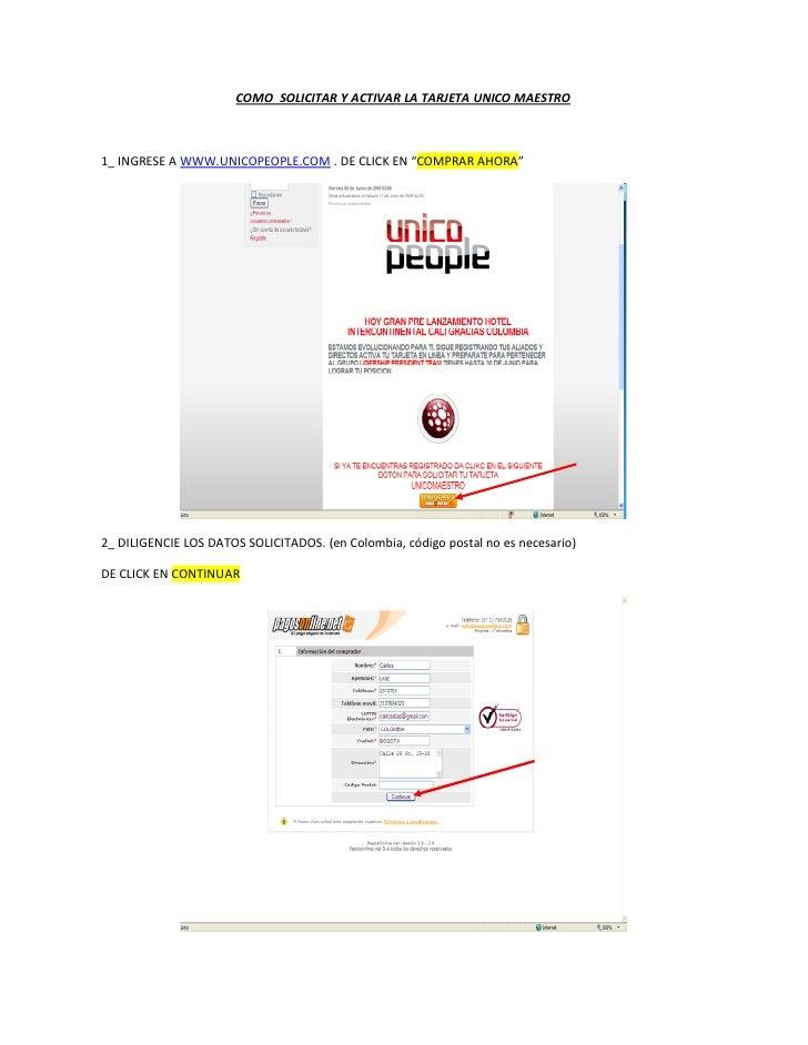 """COMO SOLICITAR Y ACTIVAR LA TARJETA UNICO MAESTRO    1_ INGRESE A WWW.UNICOPEOPLE.COM . DE CLICK EN """"COMPRAR AHORA""""     2_..."""