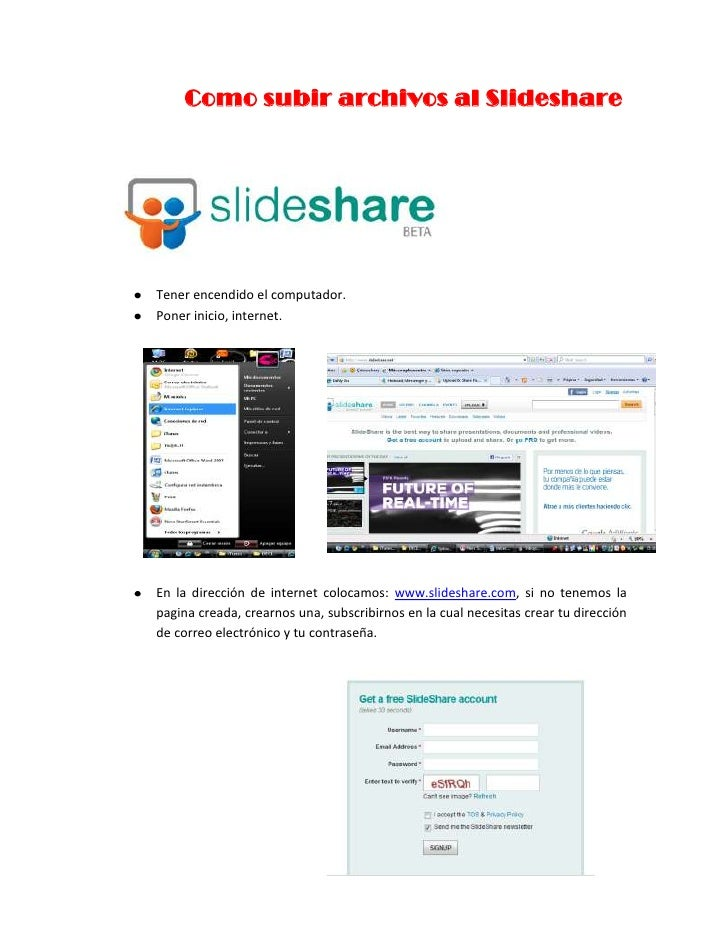 Como subir archivos al Slideshare<br />Tener encendido el computador.<br />Poner inicio, internet.<br ...