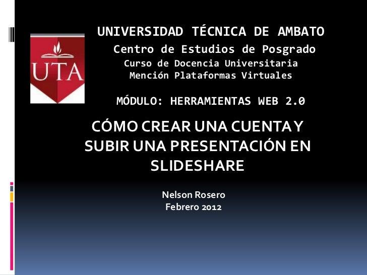 UNIVERSIDAD TÉCNICA DE AMBATO   Centro de Estudios de Posgrado    Curso de Docencia Universitaria     Mención Plataformas ...