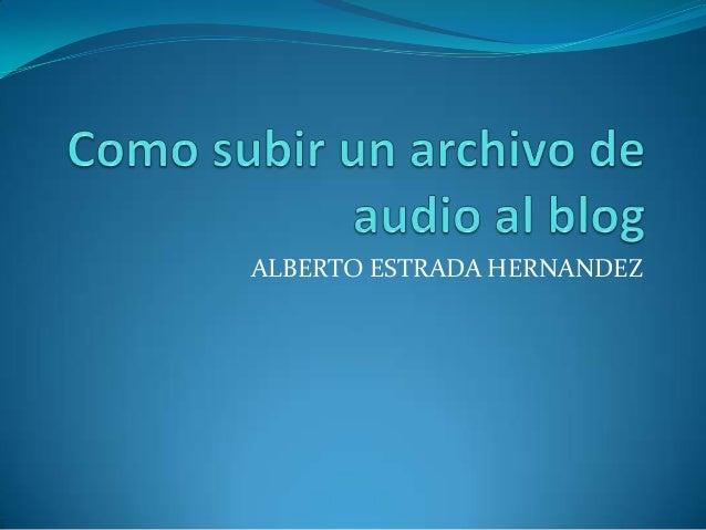 ALBERTO ESTRADA HERNANDEZ