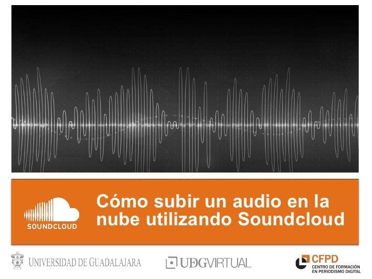 Cómo subir un audio en lanube utilizando Soundcloud