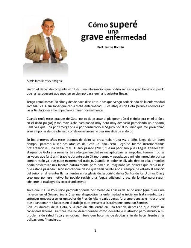 1  Prof. Jaime Román  A mis familiares y amigos:  Siento el deber de compartir con Uds. una información que podría serles ...