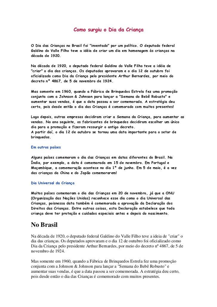 """Como surgiu o Dia da CriançaO Dia das Crianças no Brasil foi """"inventado"""" por um político. O deputado federalGaldino do Val..."""