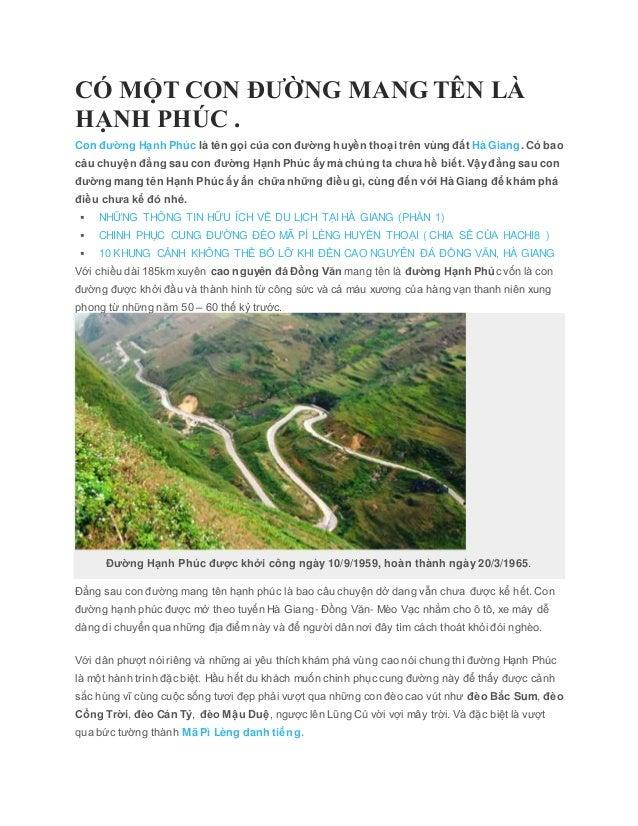 CÓ MỘT CON ĐƯỜNG MANG TÊN LÀ HẠNH PHÚC . Con đường Hạnh Phúc là tên gọi của con đường huyền thoại trên vùng đất Hà Giang. ...