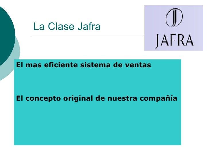 La Clase Jafra   El mas eficiente sistema de ventas    El concepto original de nuestra compañía