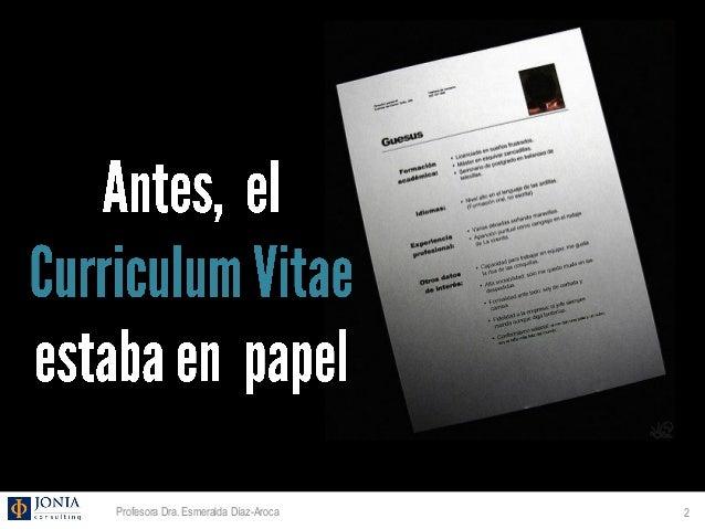 Esmeralda Diaz Aroca: Como tener un curriculum vitae digital Slide 2
