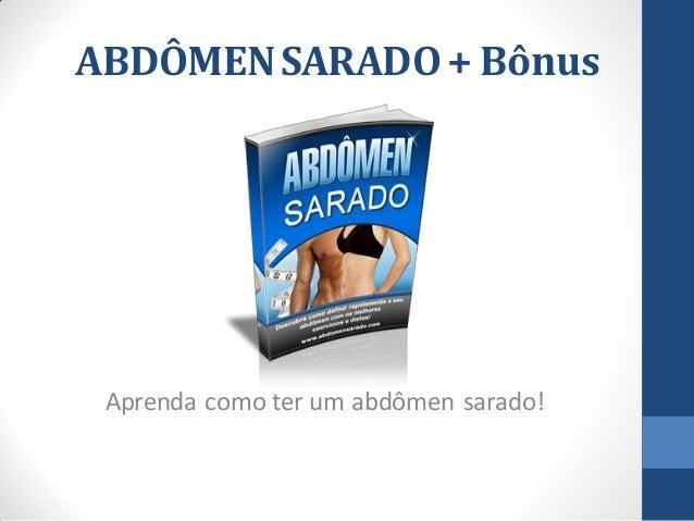 ABDÔMEN SARADO + Bônus  Aprenda como ter um abdômen sarado!