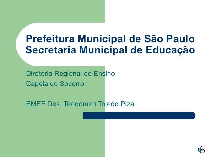 Prefeitura Municipal de São Paulo Secretaria Municipal de Educação Diretoria Regional de Ensino  Capela do Socorro EMEF De...