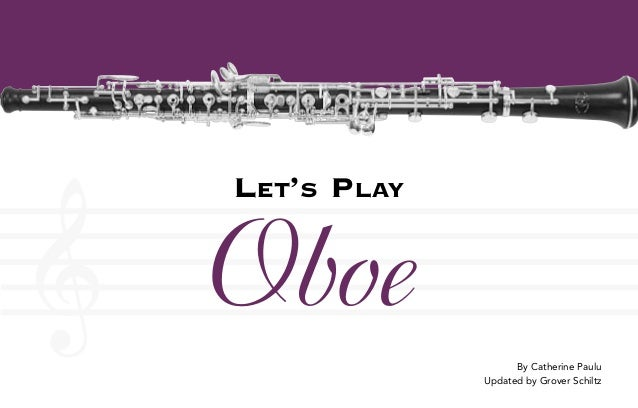 LET'S PLAY Oboe By Catherine Paulu Updated by Grover Schiltz