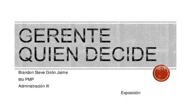Brandon Steve Girón Jaime 6to PMP Administración III Exposición