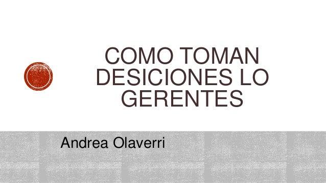  El proceso de la toma de decisiones puede concebirse como:  establecimiento de premisas  identificaciones de alternati...