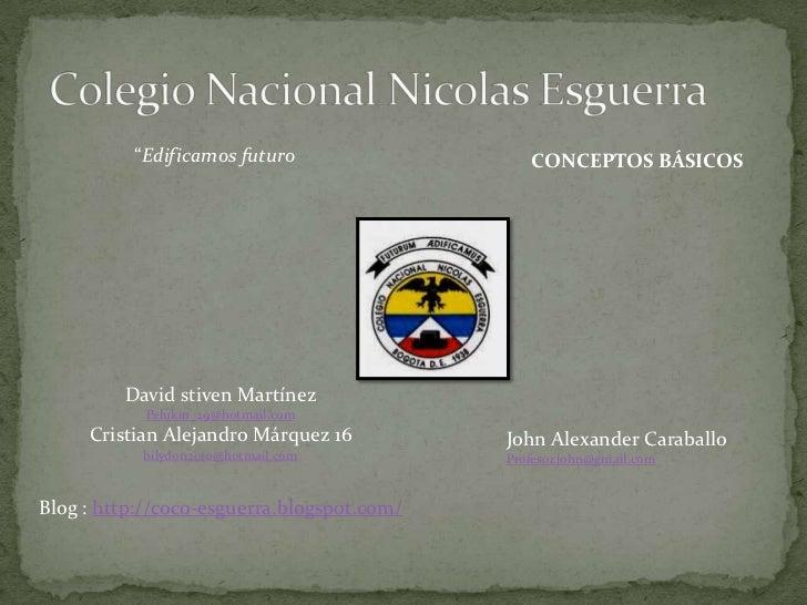 """""""Edificamos futuro                   CONCEPTOS BÁSICOS         David stiven Martínez            Pelukin_29@hotmail.com    ..."""