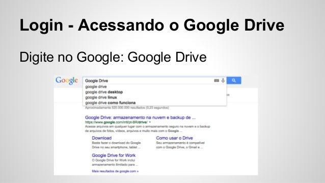 Como trabalhar com o Google Drive e Agenda Slide 3