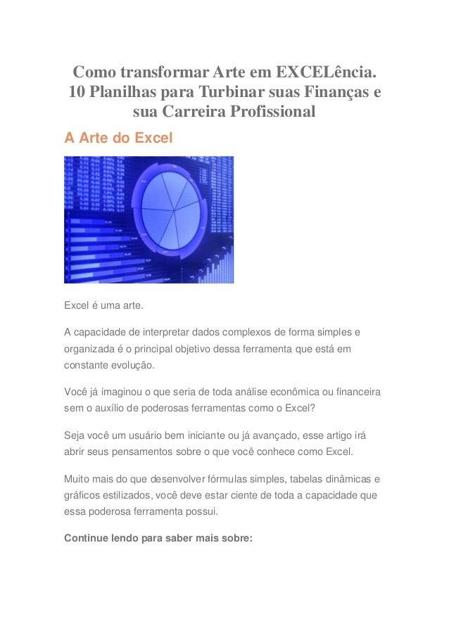 Como transformar Arte em EXCELência. 10 Planilhas para Turbinar suas Finanças e sua Carreira Profissional A Arte do Excel ...
