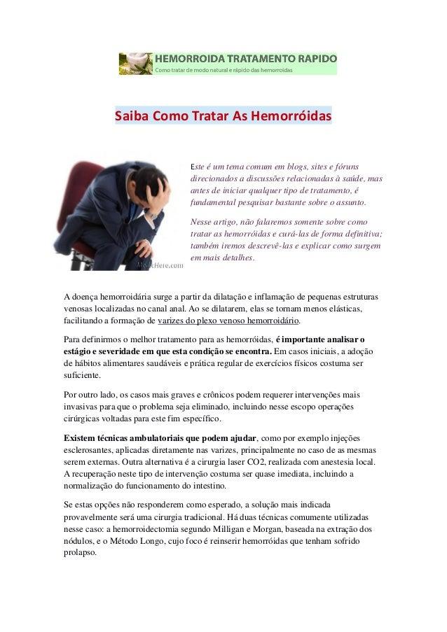 Saiba Como Tratar As Hemorróidas Este é um tema comum em blogs, sites e fóruns direcionados a discussões relacionadas à sa...