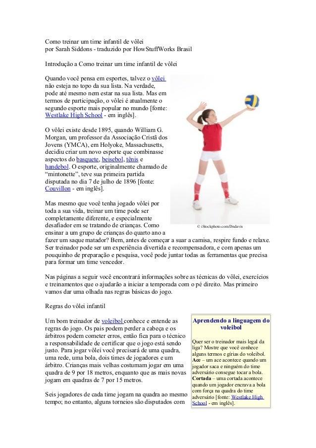 Como treinar um time infantil de vôleipor Sarah Siddons - traduzido por HowStuffWorks BrasilIntrodução a Como treinar um t...