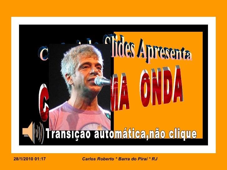Cardosinho Slides Apresenta COMO  UMA  ONDA Transição automática,não clique