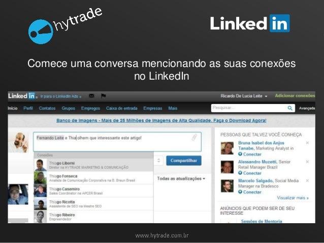 Comece uma conversa mencionando as suas conexões no LinkedIn