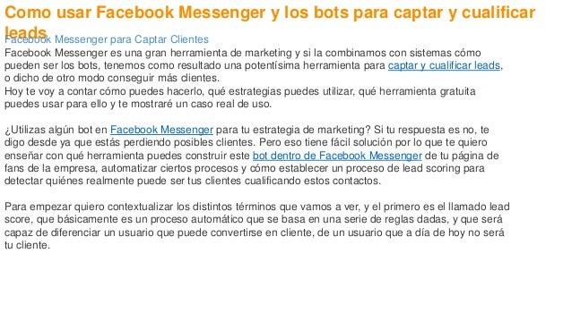 Como usar Facebook Messenger y los bots para captar y cualificar leadsFacebook Messenger para Captar Clientes Facebook Mes...