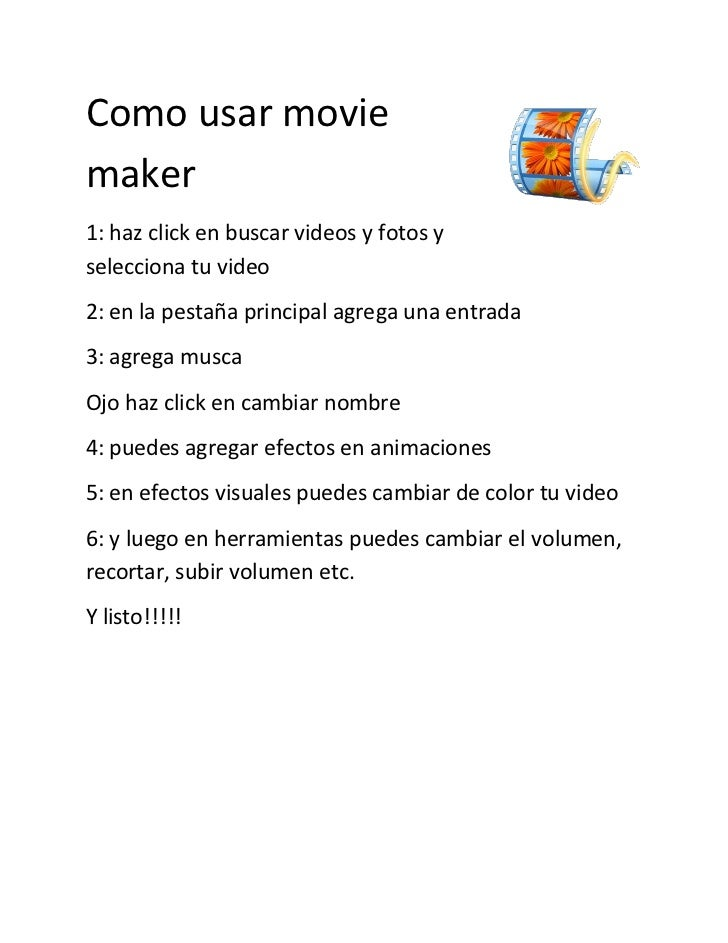 Como usar moviemaker1: haz click en buscar videos y fotos yselecciona tu video2: en la pestaña principal agrega una entrad...