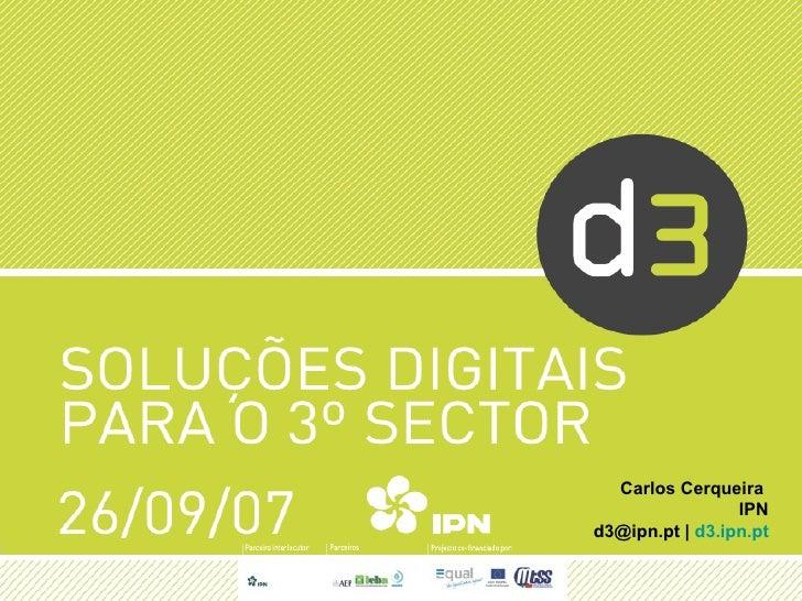 Carlos Cerqueira  IPN d3@ipn.pt |  d3.ipn.pt