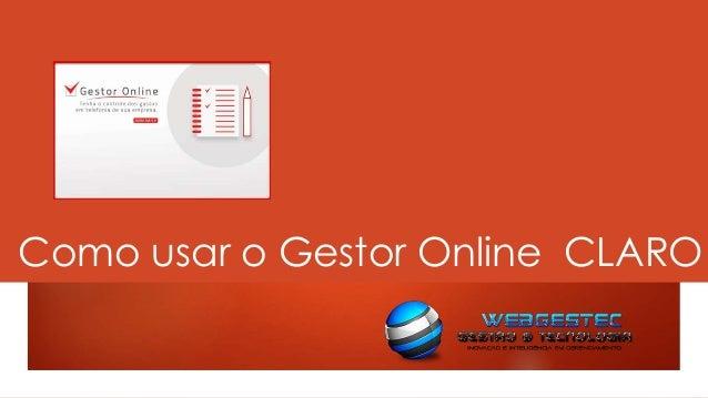 Como usar o Gestor Online CLARO