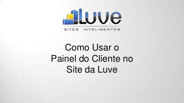 Como Usar o Painel do Cliente no Site da Luve