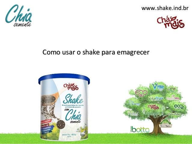 www.shake.ind.brComo usar o shake para emagrecer