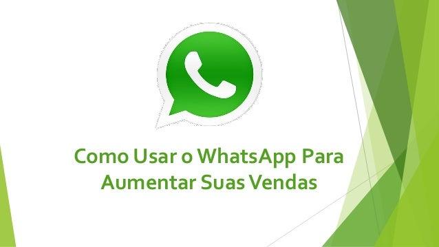 Como Usar o WhatsApp Para Aumentar SuasVendas