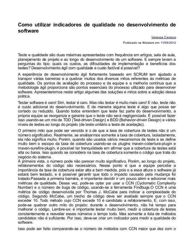 Como utilizar indicadores de qualidade no desenvolvimento de software Vanessa Campos Publicado na iMasters em 11/09/2012 T...