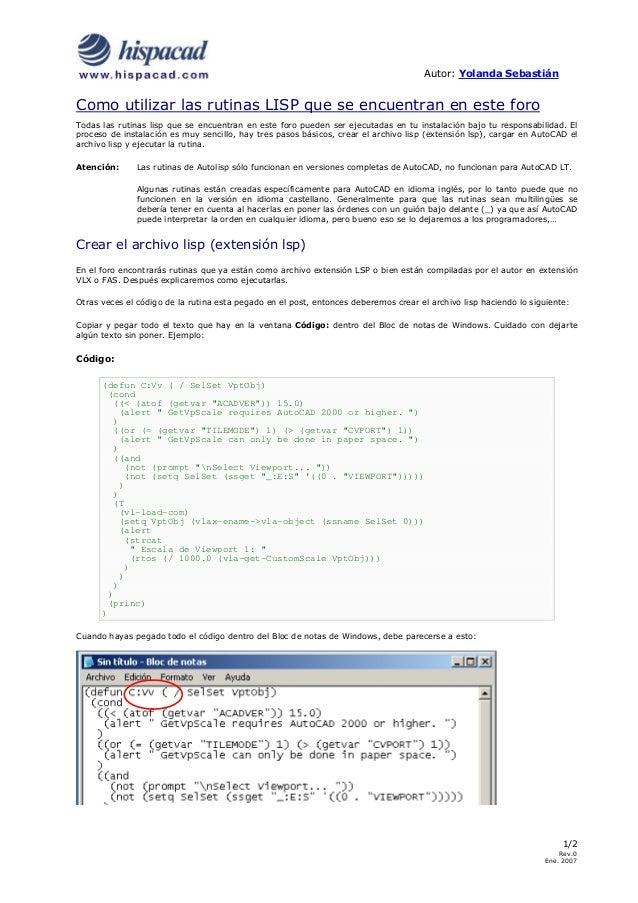 Autor: Yolanda Sebastián 1/2 Rev.0 Ene. 2007 Como utilizar las rutinas LISP que se encuentran en este foro Todas las rutin...