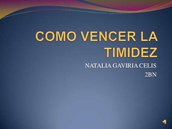 NATALIA GAVIRIA CELIS                 2BN