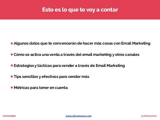 Cómo vender a través de email marketing - #EMMS2014 Slide 3