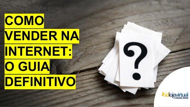http://dlojavirtual.com/ é simples vender COMO VENDER NA INTERNET: O GUIA DEFINITIVO é simples vender